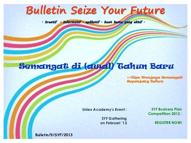 Bulletin Seize Your Future      . kreatif . informatif . aplikatif . buat kamu yang aktif .Semangat di (awal) Tahun Baru  ...