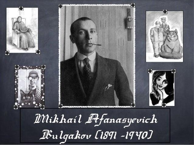 Mikhaíl Afanasyevich Bulgakov (1891 –1940)