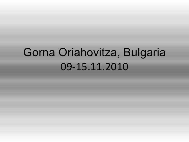 Gorna Oriahovitza, Bulgaria  09-15.11.2010
