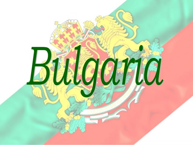 • Bulgaria is a small and really beautiful country in  southern Europe. It is bordered by Romania to the  north, Serbia an...