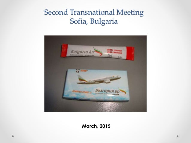 Second Transnational Meeting Sofia, Bulgaria March, 2015