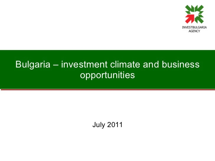 Bulgaria – investment climate and business opportunities July 2011