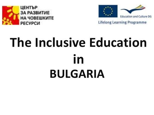 The Inclusive Education           in      BULGARIA