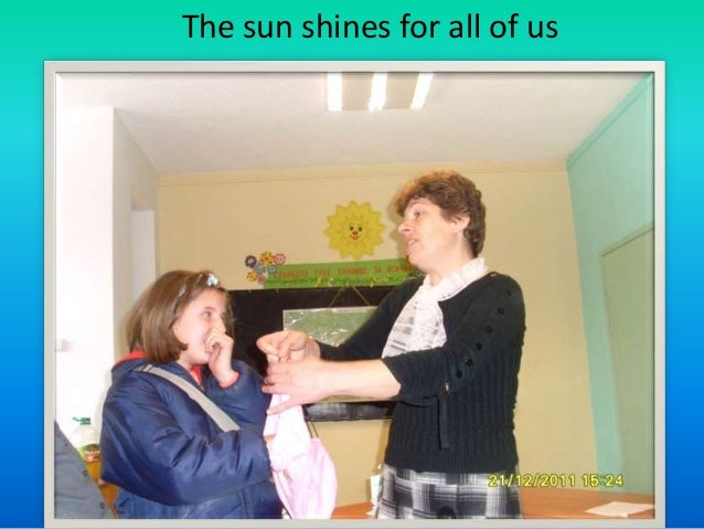 The sun shines for all of us
