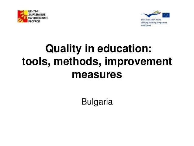 Quality in education:tools, methods, improvement          measures          Bulgaria