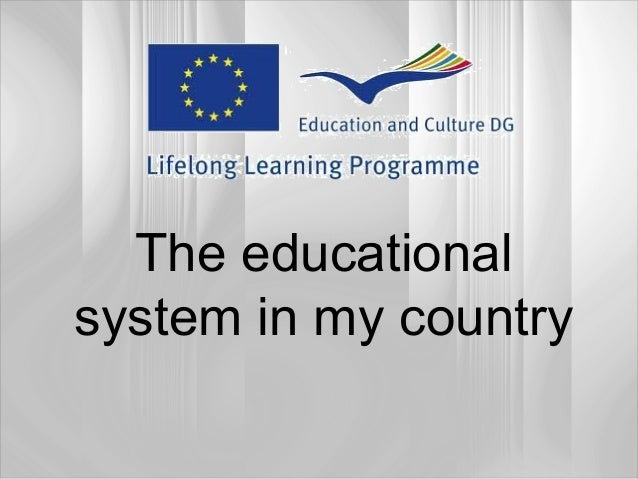 The educationalsystem in my country
