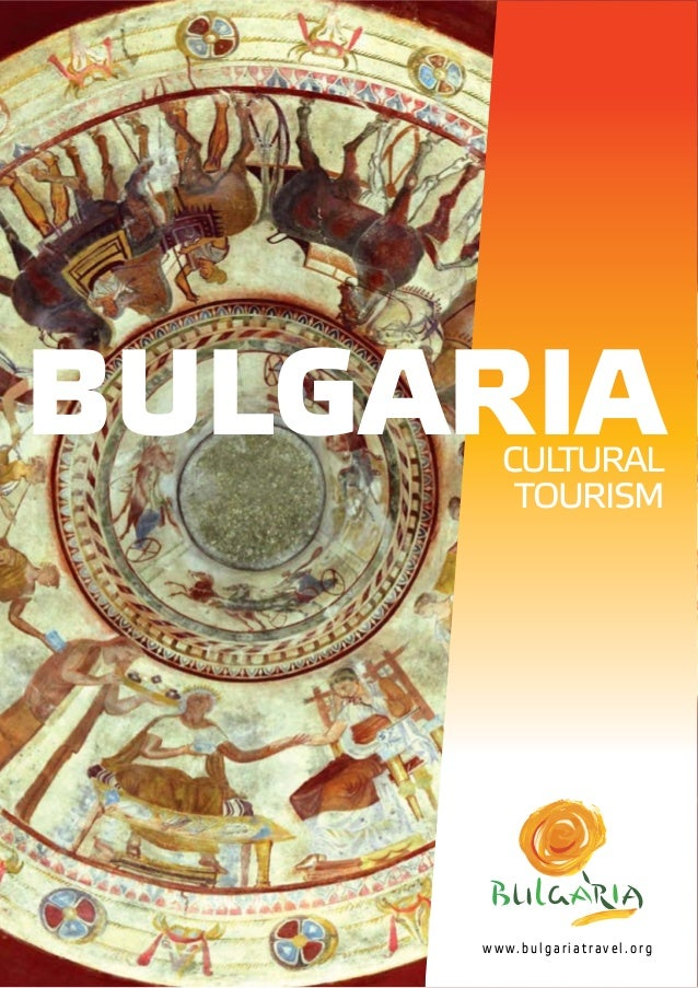 BULGARIACULTURAL TOURISM www.bulgariatravel.org