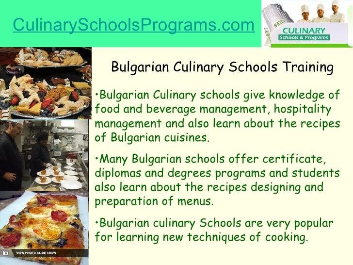 CulinarySchoolsPrograms.com Bulgarian Culinary Schools Training   <ul><li>Bulgarian Culinary schools give knowledge of foo...