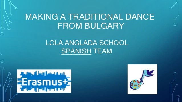 MAKING A TRADITIONAL DANCE FROM BULGARY LOLA ANGLADA SCHOOL SPANISH TEAM