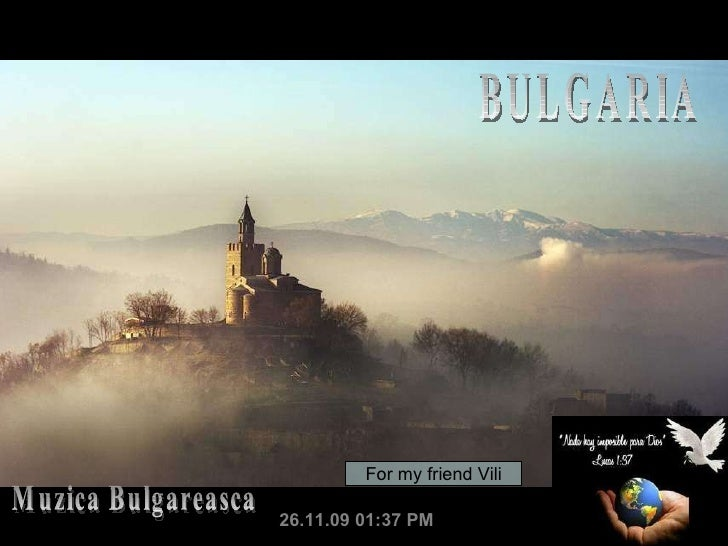BULGARIA 26.11.09 01:37 PM Muzica Bulgareasca For my friend Vili