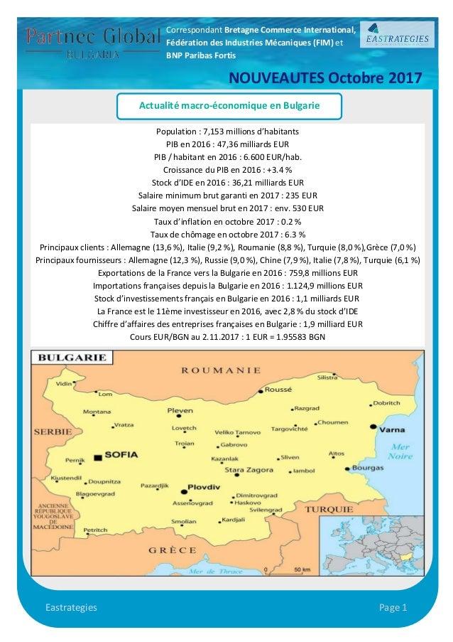 Page 1 Actualité macro-économique en Bulgarie Population : 7,153 millions d'habitants PIB en 2016 : 47,36 milliards EUR PI...