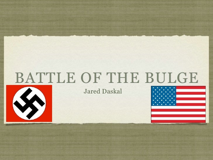 BATTLE OF THE BULGE        Jared Daskal
