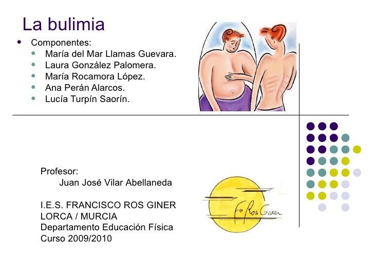 La bulimia <ul><li>Componentes: </li></ul><ul><ul><li>María del Mar Llamas Guevara. </li></ul></ul><ul><ul><li>Laura Gonzá...