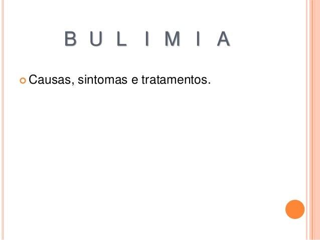 B U L I M I A  Causas, sintomas e tratamentos.
