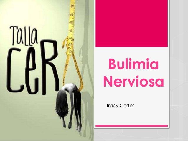 Bulimia Nerviosa Tracy Cortes