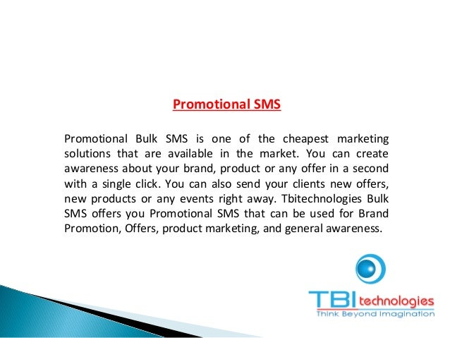 Promotional SMS Promotional Bulk SMS is one of the cheapest marketing solutions that are available in the market. You can ...