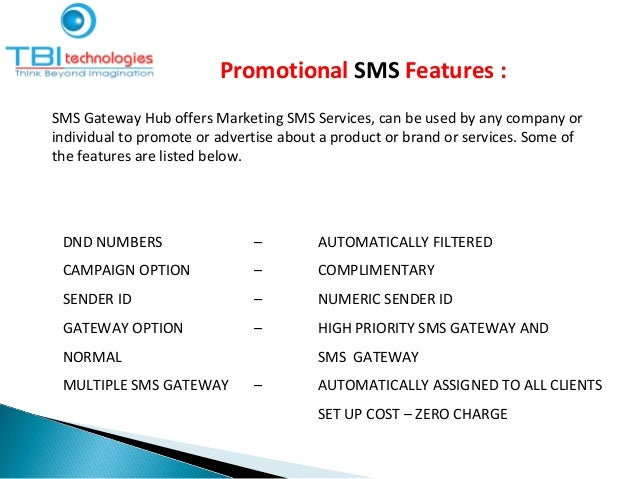 Promotional SMS Features : SMS Gateway Hub offers Marketing SMS Services, can be used by any company or individual to prom...