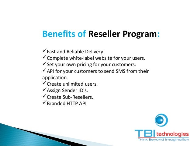 Why Become a Partner Easy to use interface. Resale with your own brand name. Our Brand is not published Sell the SMS at...