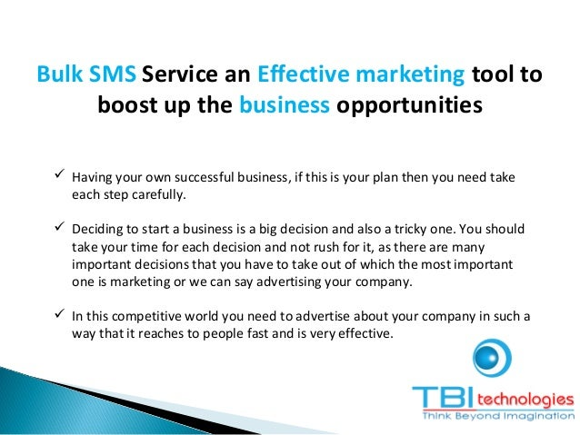 Bulk SMS Service an Effective marketing tool to boost up the business opportunities  Having your own successful business,...