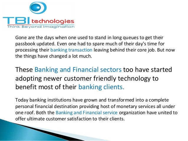 A new dimension in the banking transaction has ensured competitive advantage and has proved to implement a better customer...