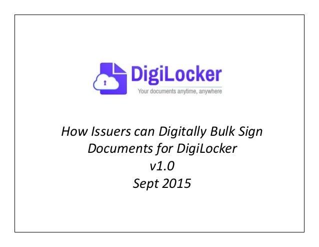 How Issuers can Digitally Bulk Sign Documents for DigiLocker v1.0 Sept 2015