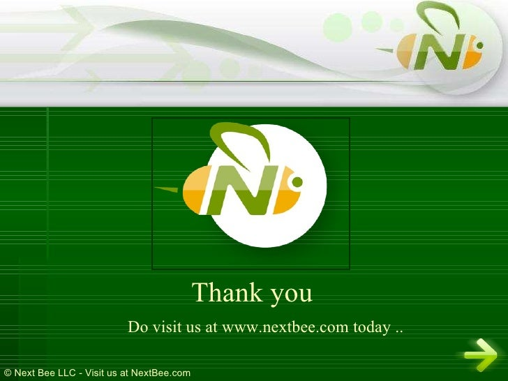 Thank you Do visit us at www.nextbee.com today ..
