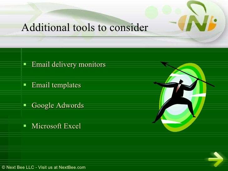 <ul><li>Email delivery monitors  </li></ul><ul><li>Email templates  </li></ul><ul><li>Google Adwords  </li></ul><ul><li>Mi...