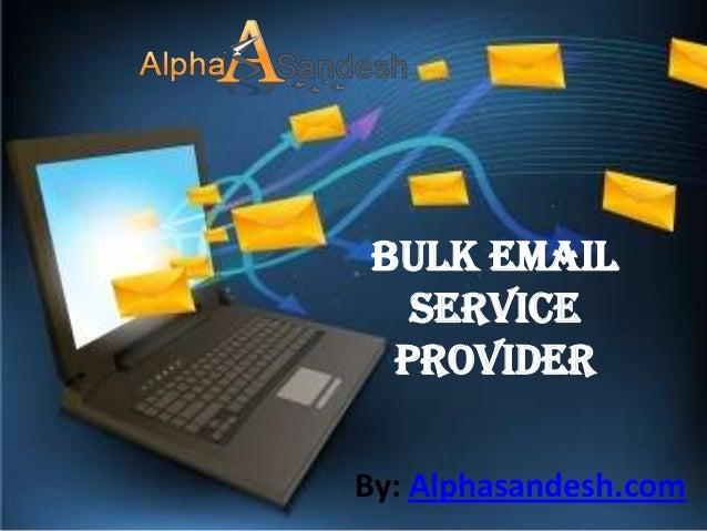 Bulk Email   Service  ProviderBy: Alphasandesh.com