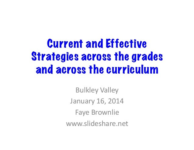 Current and Effective Strategies across the grades and across the curriculum	    Bulkley	   Valley	    January	   16,	   2...