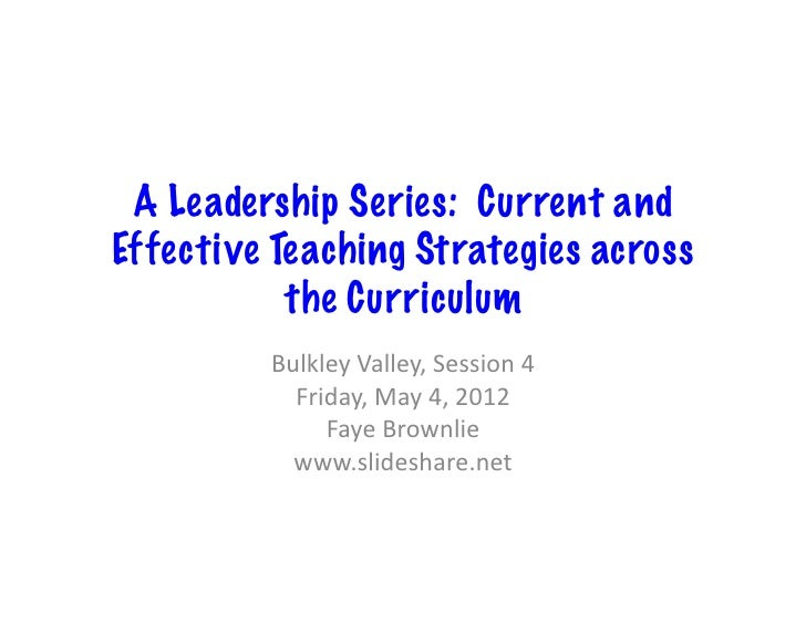 A Leadership Series: Current andEffective Teaching Strategies across           the Curriculum          Bulkley Valley,...