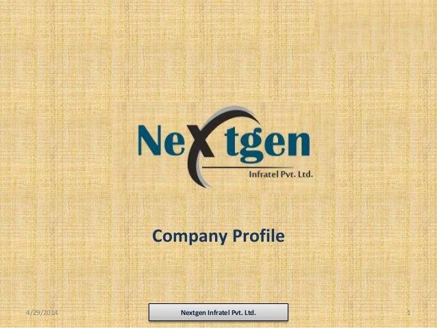 Company Profile 4/29/2014 Nextgen Infratel Pvt. Ltd. 1