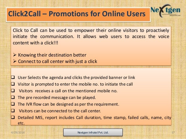 Click2Call – Promotions for Online Users Click to Call can be used to empower their online visitors to proactively initiat...