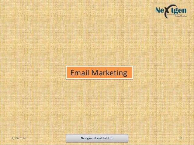 4/29/2014 Nextgen Infratel Pvt. Ltd. 24 Email Marketing