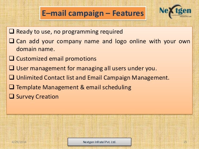 E–mail campaign – Features  Ready to use, no programming required  Can add your company name and logo online with your o...