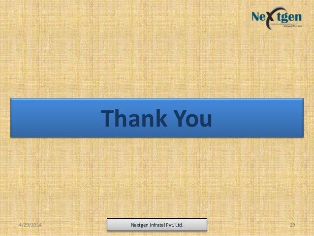 Thank You 4/29/2014 Nextgen Infratel Pvt. Ltd. 29