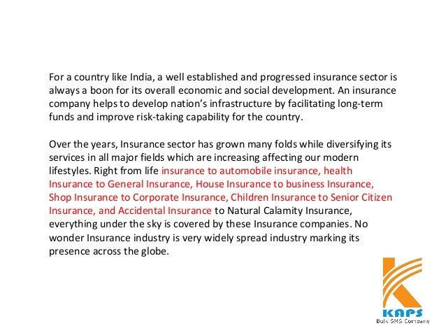 For a country like India, a well established and progressed insurance sector is always a boon for its overall economic and...