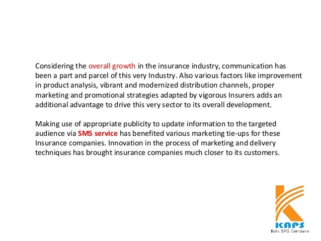 Considering the overall growth in the insurance industry, communication has been a part and parcel of this very Industry. ...