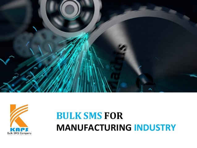 BULK SMS FOR MANUFACTURING INDUSTRY