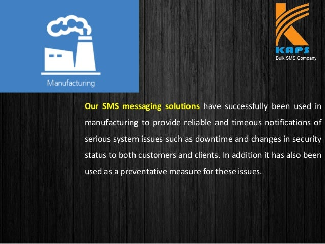 Our SMS messaging solutions have successfully been used in manufacturing to provide reliable and timeous notifications...