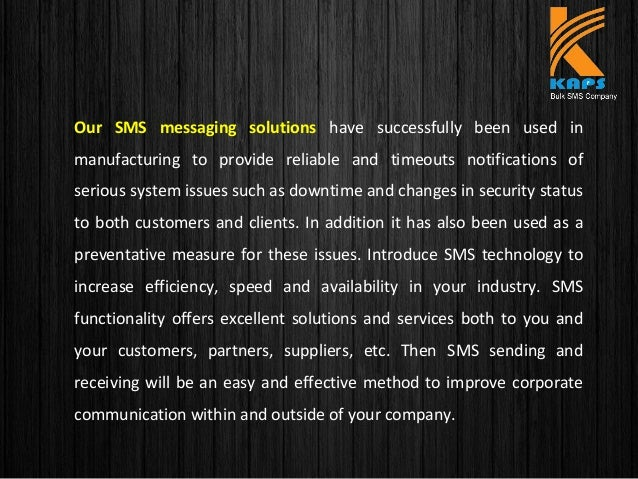 Our SMS messaging solutions have successfully been used in manufacturing to provide reliable and timeouts notifications of...