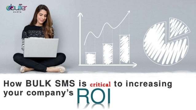 How BULK SMS is critical to increasing your company's ROI