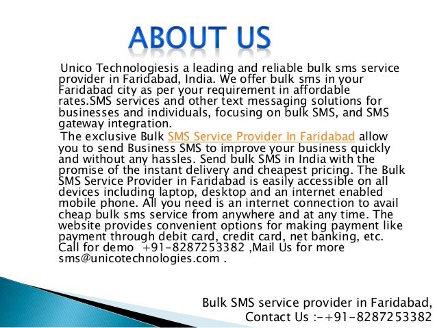 Unico Technologiesis a leading and reliable bulk sms service provider in Faridabad, India. We offer bulk sms in your Farid...