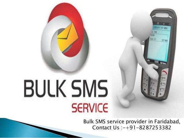 Bulk SMS service provider in Faridabad, Contact Us :-+91-8287253382