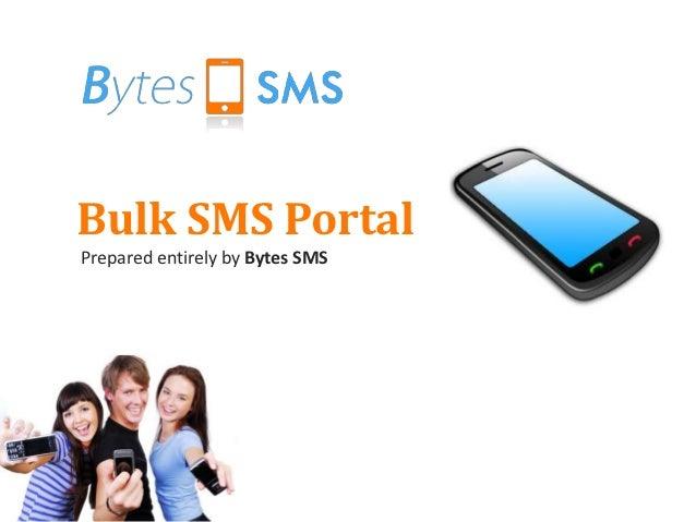 Bulk SMS PortalPrepared entirely by Bytes SMS