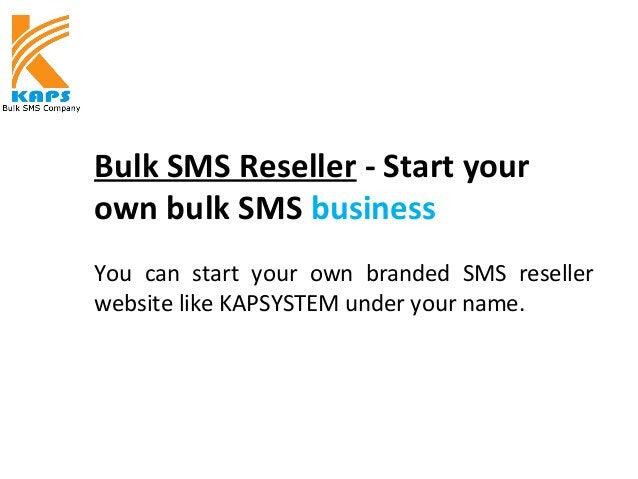Bulk SMS Reseller - Start your own bulk SMS business You can start your own branded SMS reseller website like KAPSYSTEM un...