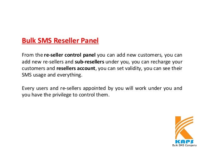 Bulk SMS Reseller Panel Fromthe re-seller control panelyoucanaddnewcustomers,youcan addnewre-sellersandsub-re...