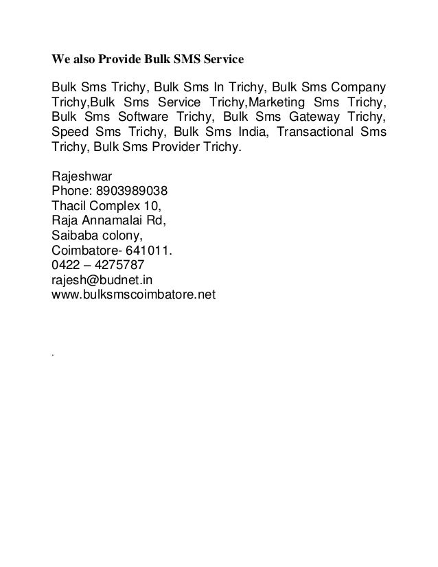 We also Provide Bulk SMS Service Bulk Sms Trichy, Bulk Sms In Trichy, Bulk Sms Company Trichy,Bulk Sms Service Trichy,Mark...