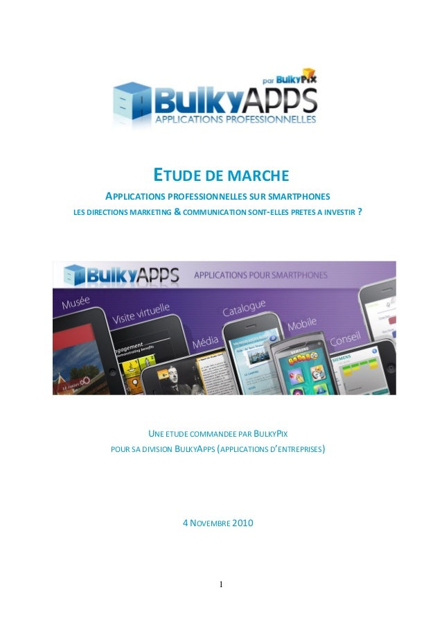 1     ETUDE DE MARCHE  APPLICATIONS PROFESSIONNELLES SUR SMARTPHONES  LES DIRECTIONS MARKETING & COMMUNICATION SONT‐ELLES ...
