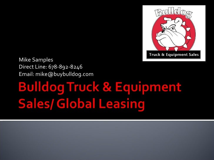 Mike Samples Direct Line: 678-892-8246 Email: mike@buybulldog.com