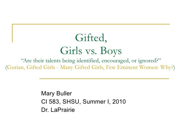"""Gifted, Girls vs. Boys """"Are their talents being identified, encouraged, or ignored?"""" ( Gurian, Gifted Girls - Many Gifted ..."""